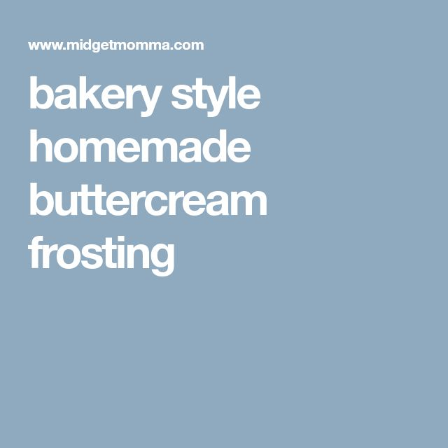 bakery style homemade buttercream frosting