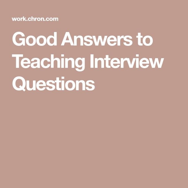 Good Answers to Teaching Interview Questions