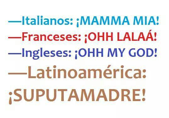 Italianos, franceses, ingleses, latinoamerica. #frases #humor