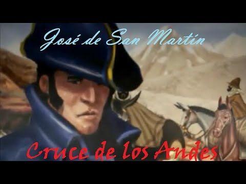 José de San Martín: El Cruce De Los Andes (Documental: II) - YouTube