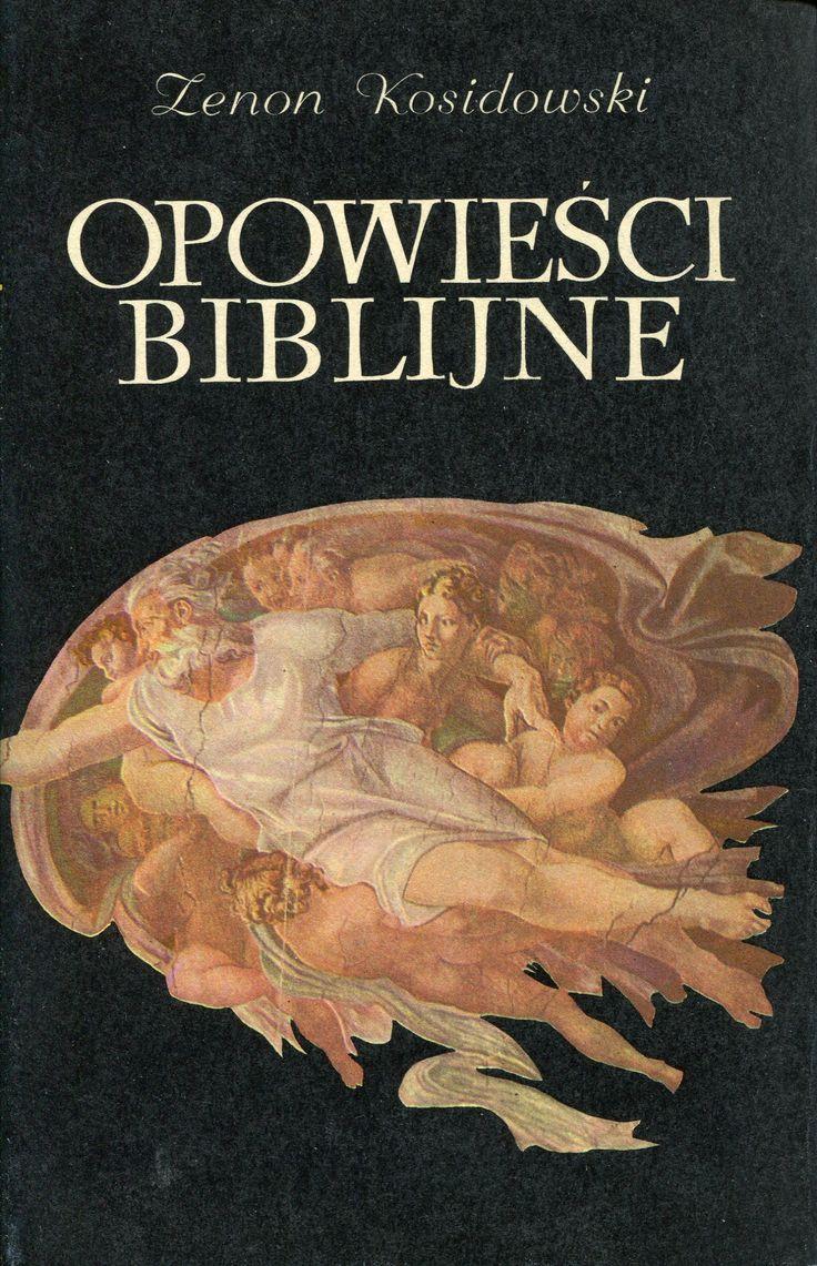 """""""Opowieści biblijne"""" Zenon Kosiadowski Cover by Mieczysław Kowalczyk Published by Wydawnictwo Iskry 1970"""
