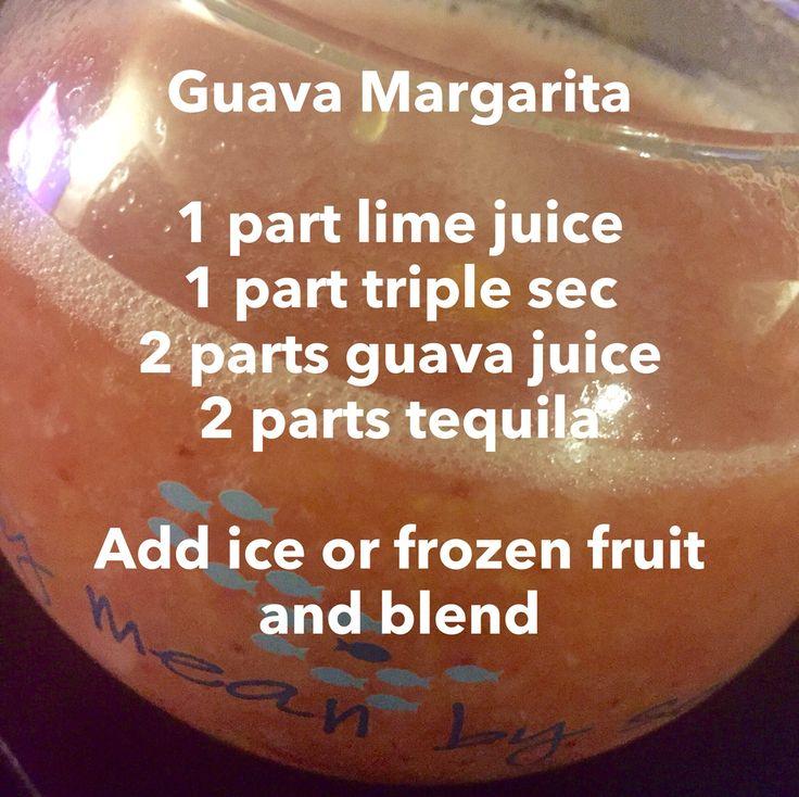 Guava Margarita   1 part lime juice  1 part triple sec 2 parts guava juice  2 parts tequila   Add ice or frozen fruit and blend