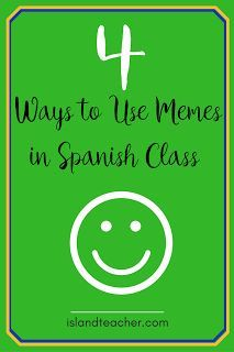4 Ways to Use Memes in Spanish Class