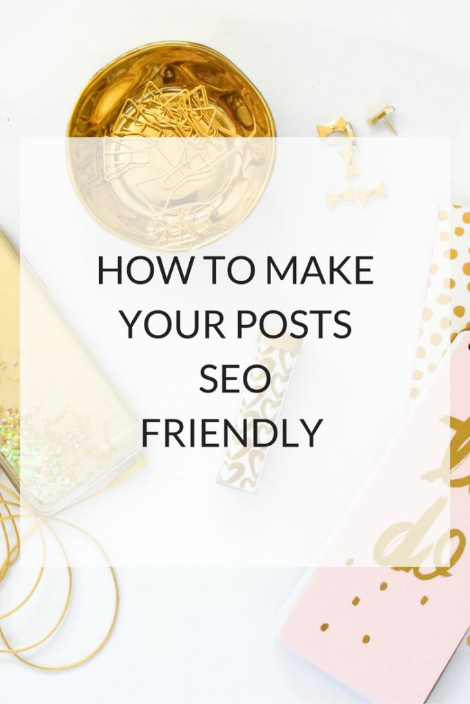 How To Make Your Posts SEO Friendly http://www.kairenvarker.co.uk/make-posts-seo-friendly/