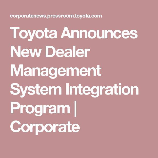 Toyota Announces New Dealer Management System Integration Program | Corporate