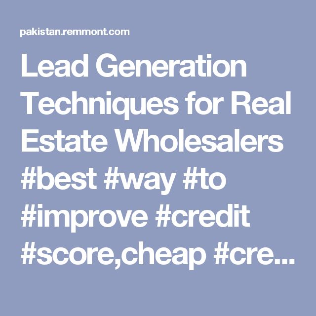 Lead Generation Techniques for Real Estate Wholesalers #best #way #to #improve #credit #score,cheap #credit #inquiry #removal,cheap #inquiry #removal,credit #repair,credit #repair #companies,credit #repair #services,credit #report,credit #score,creditworthy,fast #credit #repair,fast #credit #repair #service,fast #credit #repair #services,fast #credit #report #repair,fastest #way #improve #credit #score,fastest #way #to #improve #credit #score,fix #credit #fast,fix #credit #in #3 #months,fix…