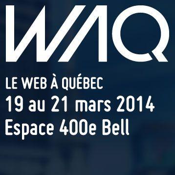 Web à Québec - 19 au 21 mars 2014 à l'Espace 400e Bell