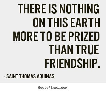 Saint Thomas Aquinas quotes - There is nothing on this...