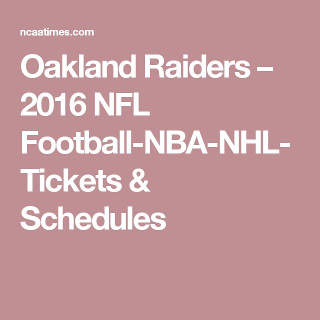 Oakland Raiders – 2016 NFL Football-NBA-NHL-Tickets & Schedules