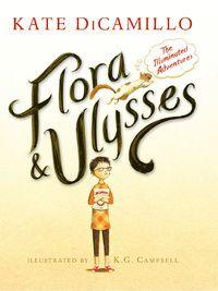 Flora & Ulysses : illuminerade äventyr (inbunden)