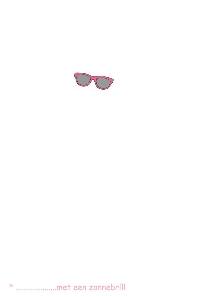 * ...........met een zonnebril!