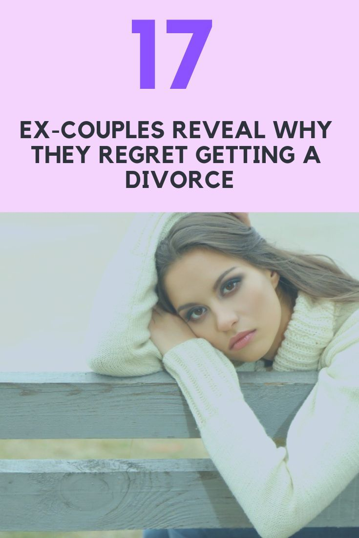 17 Ex-Couples Reveal Why They Regret Getting A Divorce