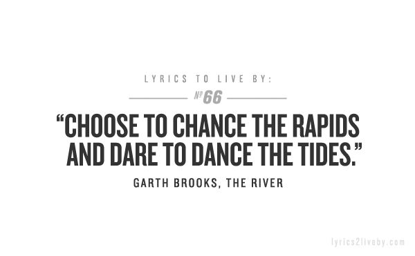 Images of Garth Brooks The River Lyrics - #SpaceHero