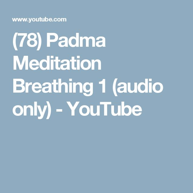 (78) Padma Meditation Breathing 1 (audio only) - YouTube