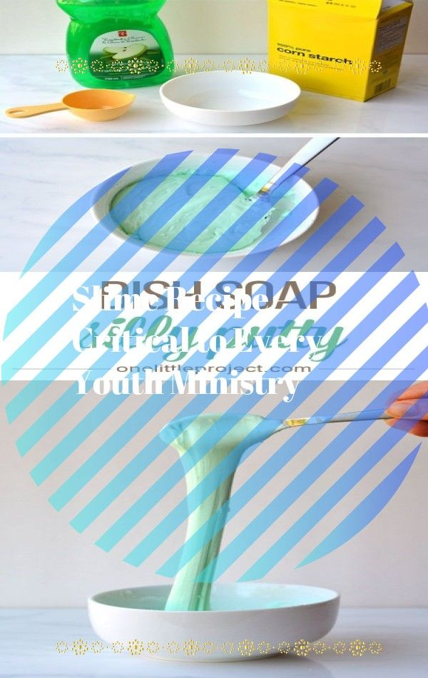 Slime Recipe Critical To Every Youth Ministry Slime Recipe Diy Slime No Glue Foam Slime