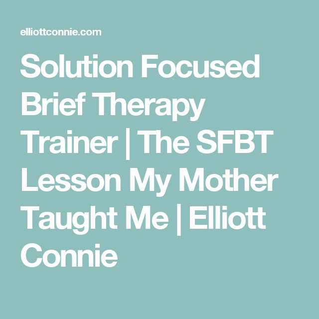 solution focused brief therapy sfbt Solution-focused brief therapy certificate since its inception in the mid-1980s, solution-focused brief therapy (sfbt) has been helping patients by using methods of solution building rather than problem-solving.