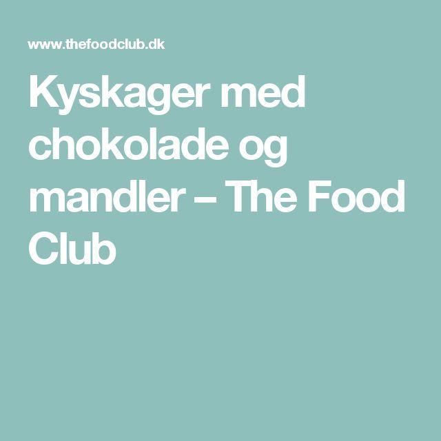 Kyskager med chokolade og mandler – The Food Club