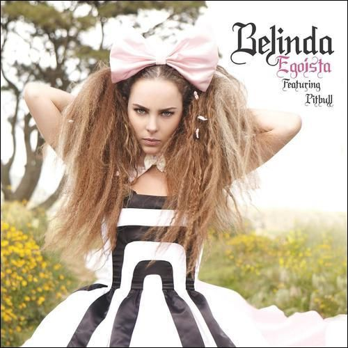 Belinda: Egoista (feat Pitbul) (CD Single) - 2010.