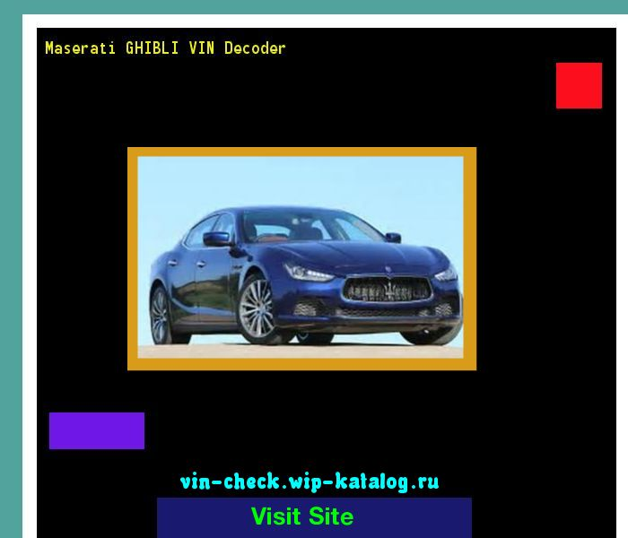 Maserati GHIBLI VIN Decoder - Lookup Maserati GHIBLI VIN number. 164303 - Maserati. Search Maserati GHIBLI history, price and car loans.