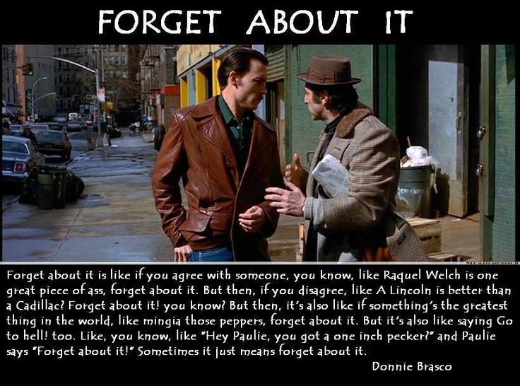 Mafia movies...forgetaboutit