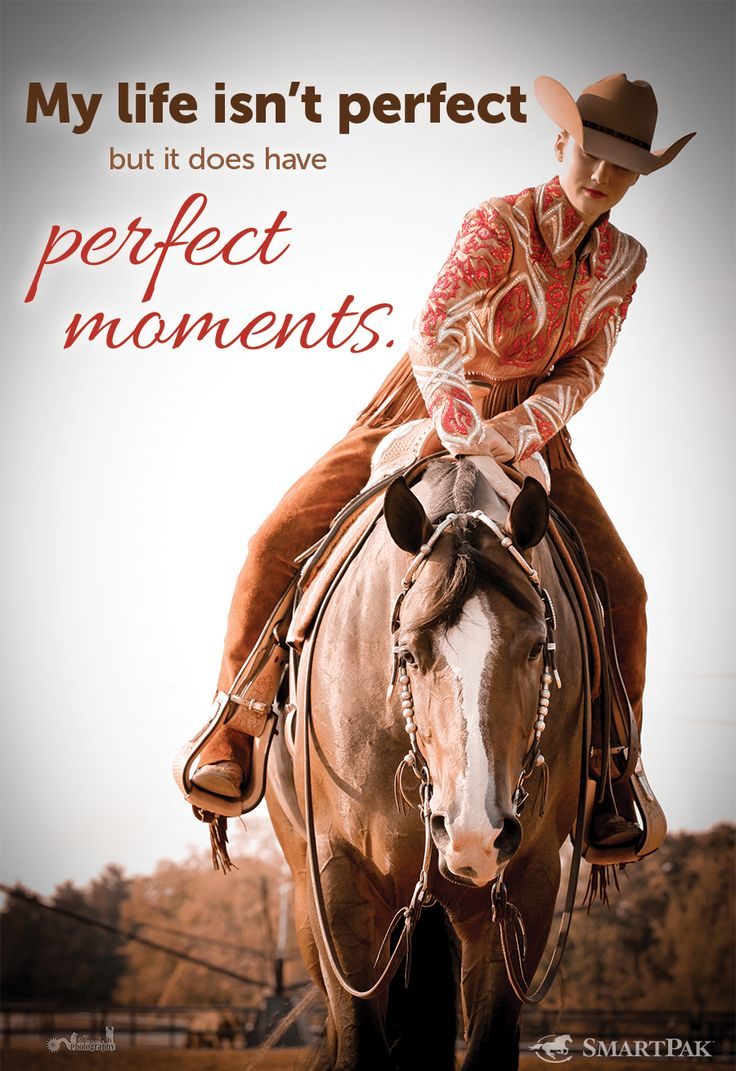 Like when I am with horses.