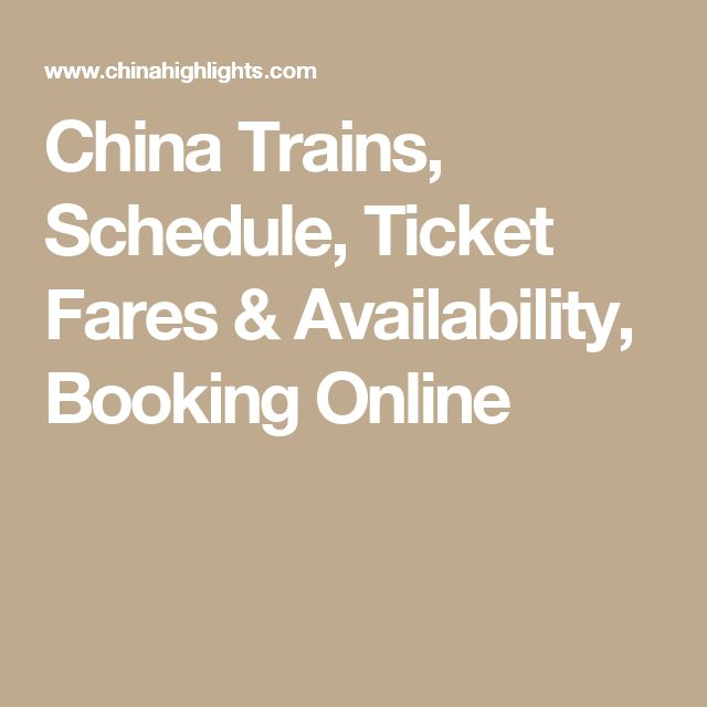China Trains, Schedule, Ticket Fares & Availability, Booking Online
