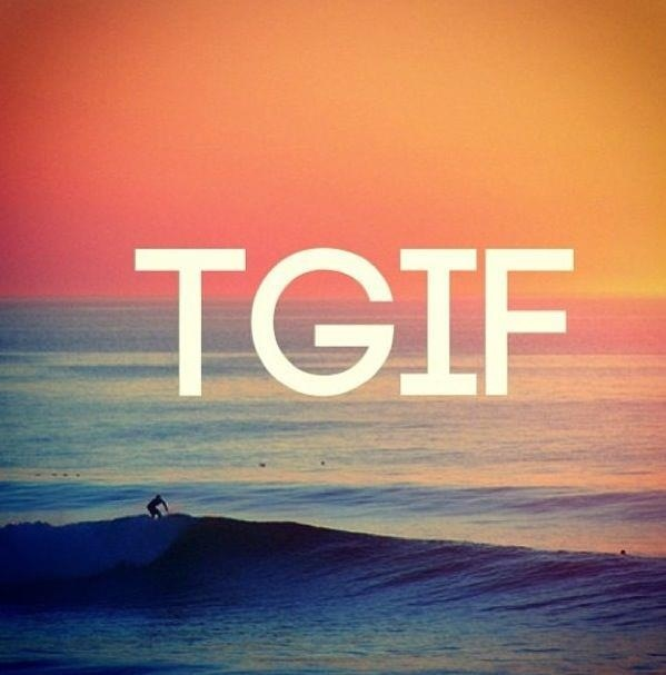 30 Best Tgif All About Our Love For Friday Images On