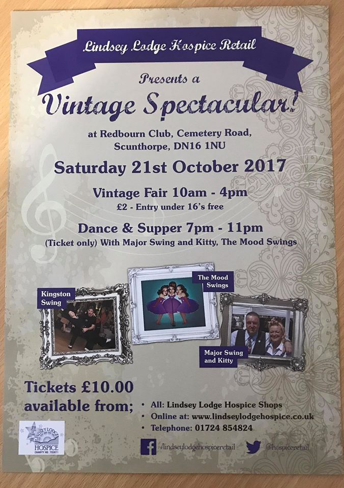 Vintage Spectacular 21st October 2017, vintage fair 10am to 4pm and dance & supper 7pm to 11pm. We have a couple of stalls left if your interested contact Christa on 01724854824 Dance tickets available on line or by telephone  http://www.lindseylodgehospice.co.uk/c/49/Events Ticket Line 01724 854824