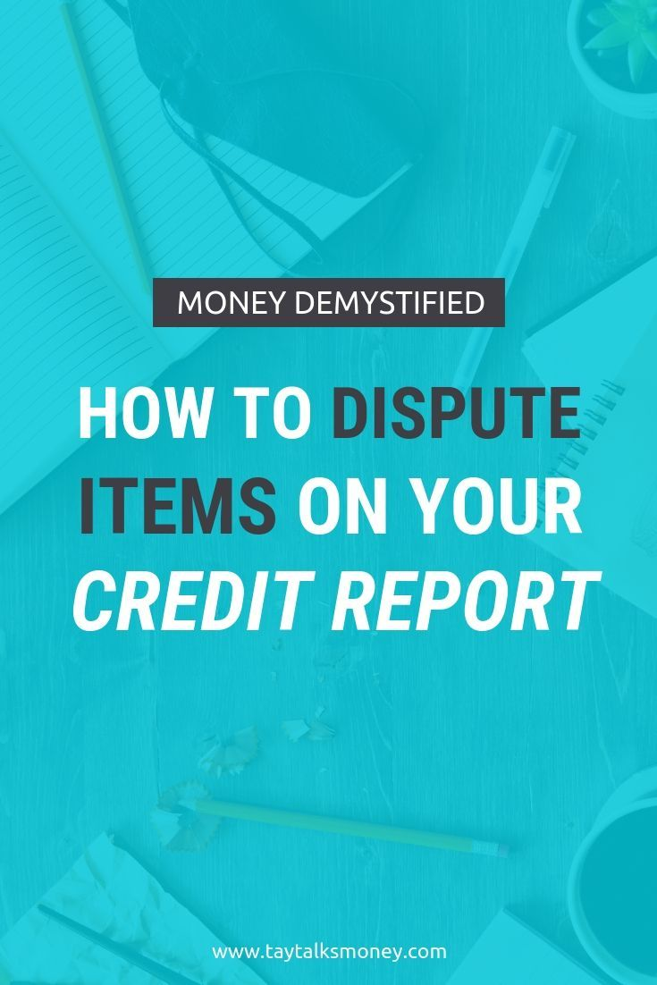 How To Dispute Items On Your Credit Report Taytalksmoney Money Lifestyle And Productivity Credit Report Credit Bureaus What Is Credit Score