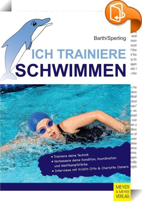 Ich trainiere Schwimmen    ::  Du hast schwimmen gelernt und möchtest jetzt weiter trainieren? Dann ist dieses Buch genau das Richtige für dich! Es gibt jungen, schwimmsportbegeisterten Kindern und Jugendlichen Unterstützung und Anregungen, die Techniken der Schwimmarten, Starts und Wenden weiter zu erlernen und zu vervollkommnen. An das Buch lch lerne Schwimmen, in dem das Schwimmenlernen im Zentrum steht, wird dabei angeknüpft.  Du erhältst viele Hinweise zur korrekten Ausführung der...