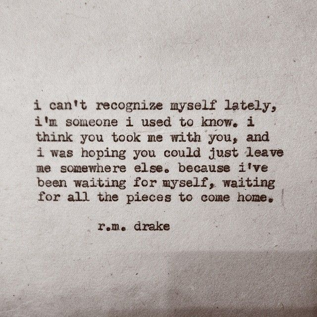 Perfect RM Drake Quote   I Canu0027t Recognize Myself Lately   Home.