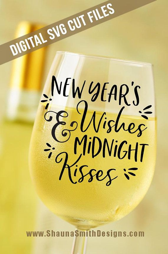 new years svg wine glass decal new years eve svg silhouette new year clip art new years table decorations kisses svg svg files stuff i love