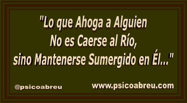 Frases para Pensar de PsicoAbreu #psicologosmalaga #PsicoAbreu www.psicologos-malaga.com