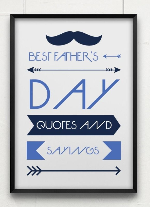 Best Fatheru0027s Day Quotes And Sayings