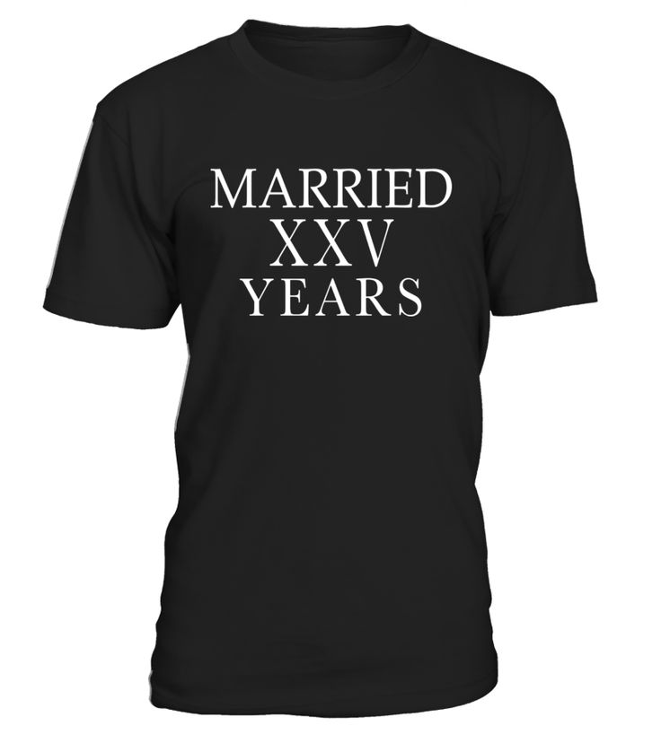 Anniversary Tees:Married 25 Years Roman Numeral XXV  T-shirt  #bride #groom #wedding #WeddingAnniversary