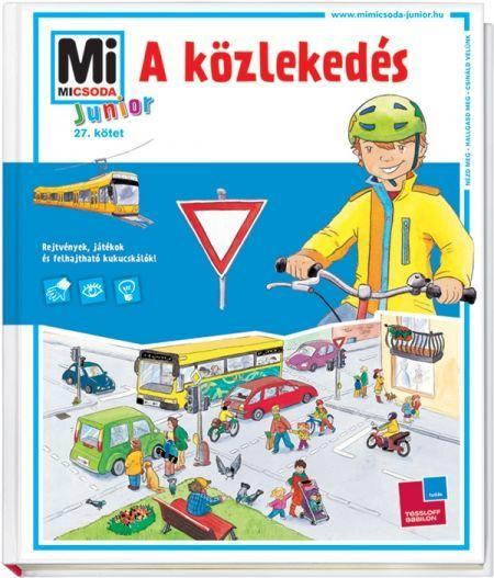 http://sokatolvasok.hu/mi-micsoda-junior-a-kozlekedes  Mi MICSODA Junior A közlekedés