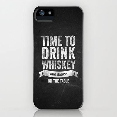 Time to drink Whiskey iPhone & iPod Case by Feelfactory - $35.00