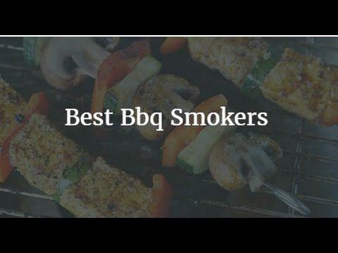 Top 5 Best Bbq Smokers 2017