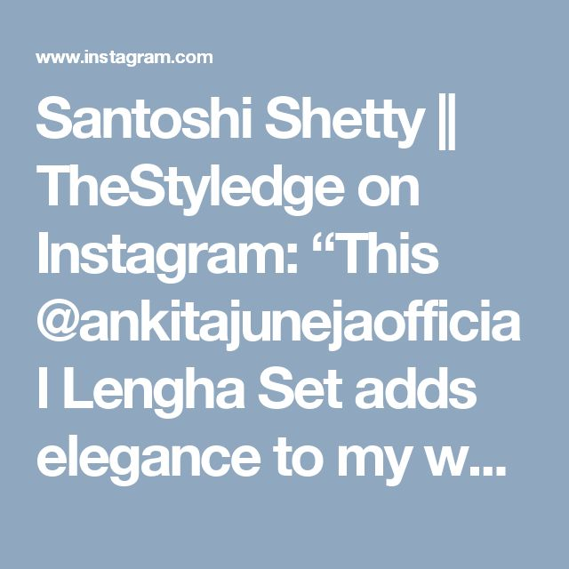 "Santoshi Shetty || TheStyledge on Instagram: ""This @ankitajunejaofficial Lengha Set adds elegance to my wedding look this season! Also, don't forget to check out the #LookBook section of my #blog to see my collaboration looks! 💋💫 #TheStyledge #AnkitaJuneja #indianwedding #inlove #aboutalook #lookbook www.thestyledge.com 📍 📷 - @mrinmaiparab"""