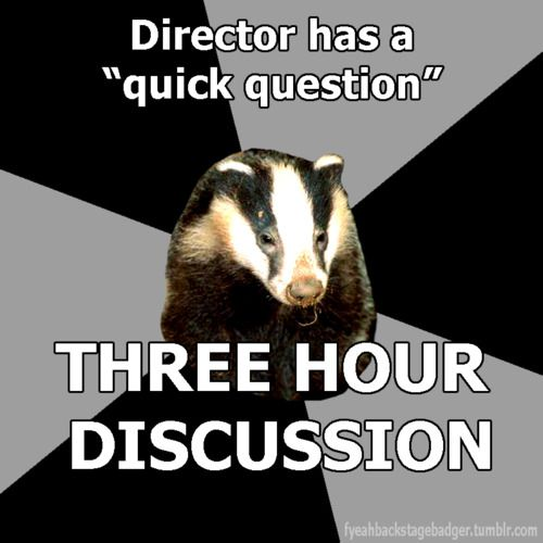 badger: Backstage Badger, Theatres Meme, Submit, Tech Meme Theatres, Acting Problems Theatres, Posts, Badger Meme, Theatres Humour, Acting Theatres