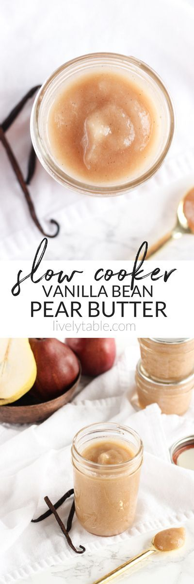 Naturally sweetened slow cooker vanilla bean pear butter is the perfect way to use up a bunch of pears! It's easy, low sugar and delicious with everything from oatmeal and pancakes to pork loin and cheese platters. (Includes canning instructions.) #glutenfree, #nut-free, #dairy-free #pears #pearbutter #slowcooker #easy #canning | via livelytable.com
