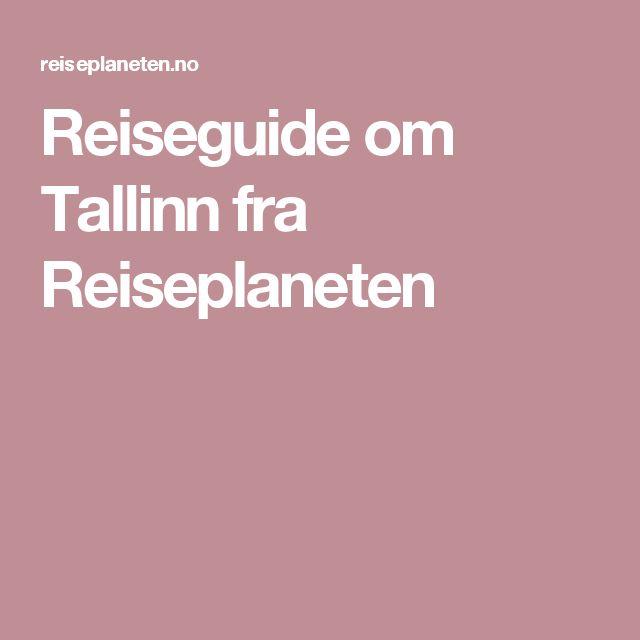 Reiseguide om Tallinn fra Reiseplaneten