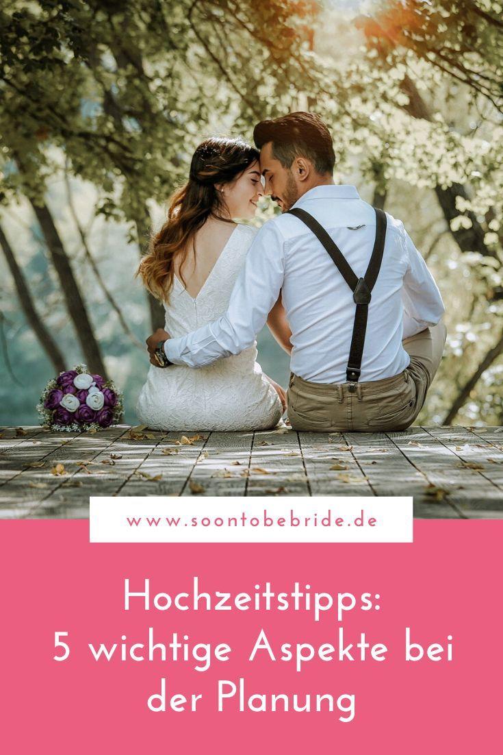 Hochzeitstipps 5 Wichtige Aspekte Bei Der Planung Hochzeitstipps Hochzeit Hochzeitsplanung