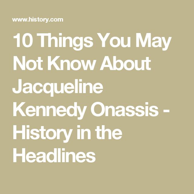 10 Things You May Not Know About Jacqueline Kennedy Onassis - History in the Headlines