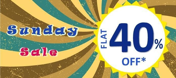 Get flat 40% off on selected items on Sundays.