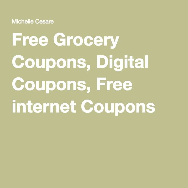 Free Grocery Coupons, Digital Coupons, Free internet Coupons #freeinternetcoupons #freefoodcoupons #groceryfoodcoupons #grocerystore