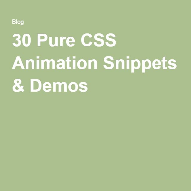 30 Pure CSS Animation Snippets & Demos