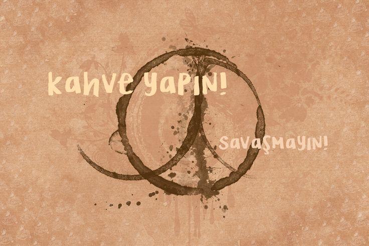 Kahve yapın, savaşmayın! #türkkahve #kahve http://instantmlm.dxnturkey.com/my_story