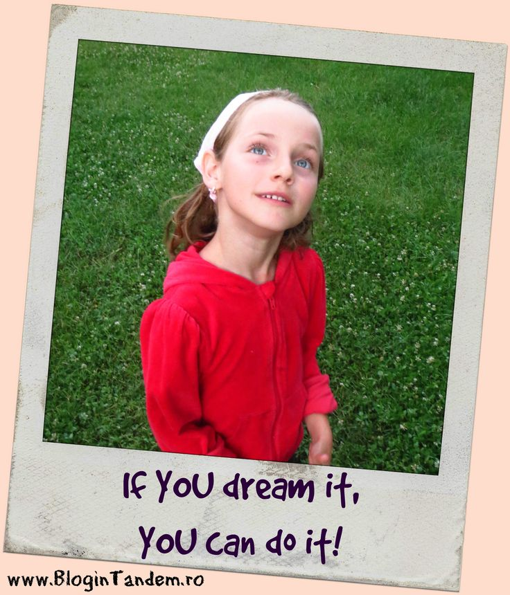 If you dream it, you cand do it!