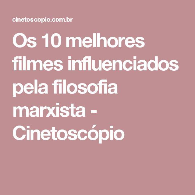 Os 10 melhores filmes influenciados pela filosofia marxista - Cinetoscópio
